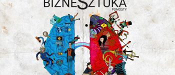 PROJECT bizneSztuka (art&business) – we build bridges. FROM INSIGHT TO IMPLEMENTATION